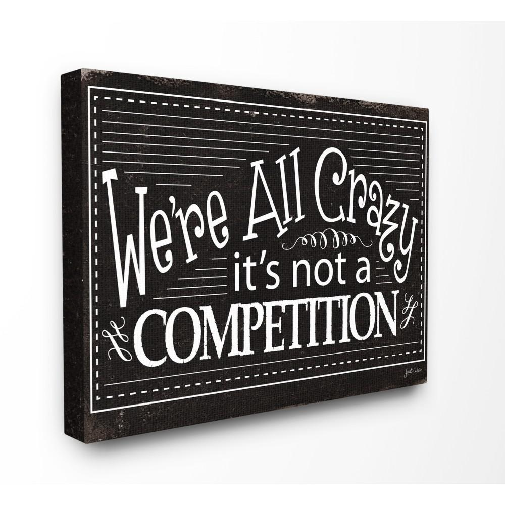 stupell industries 30 in x 40 in we re all crazy funny black and
