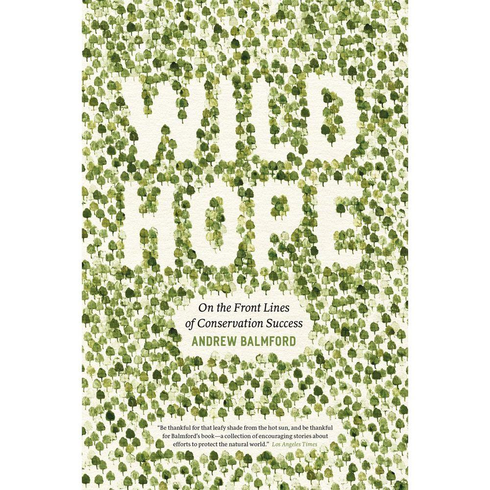 null Wild Hope: On the Front Lines of Conservation Success