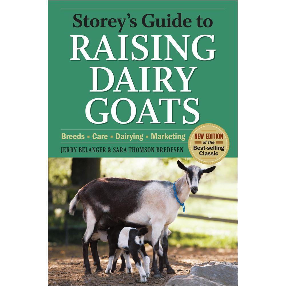 null Storey's Guide to Raising Dairy Goats: Breeds, Care, Dairying, Marketing