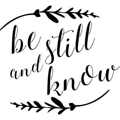 Be Still and Know Stencil