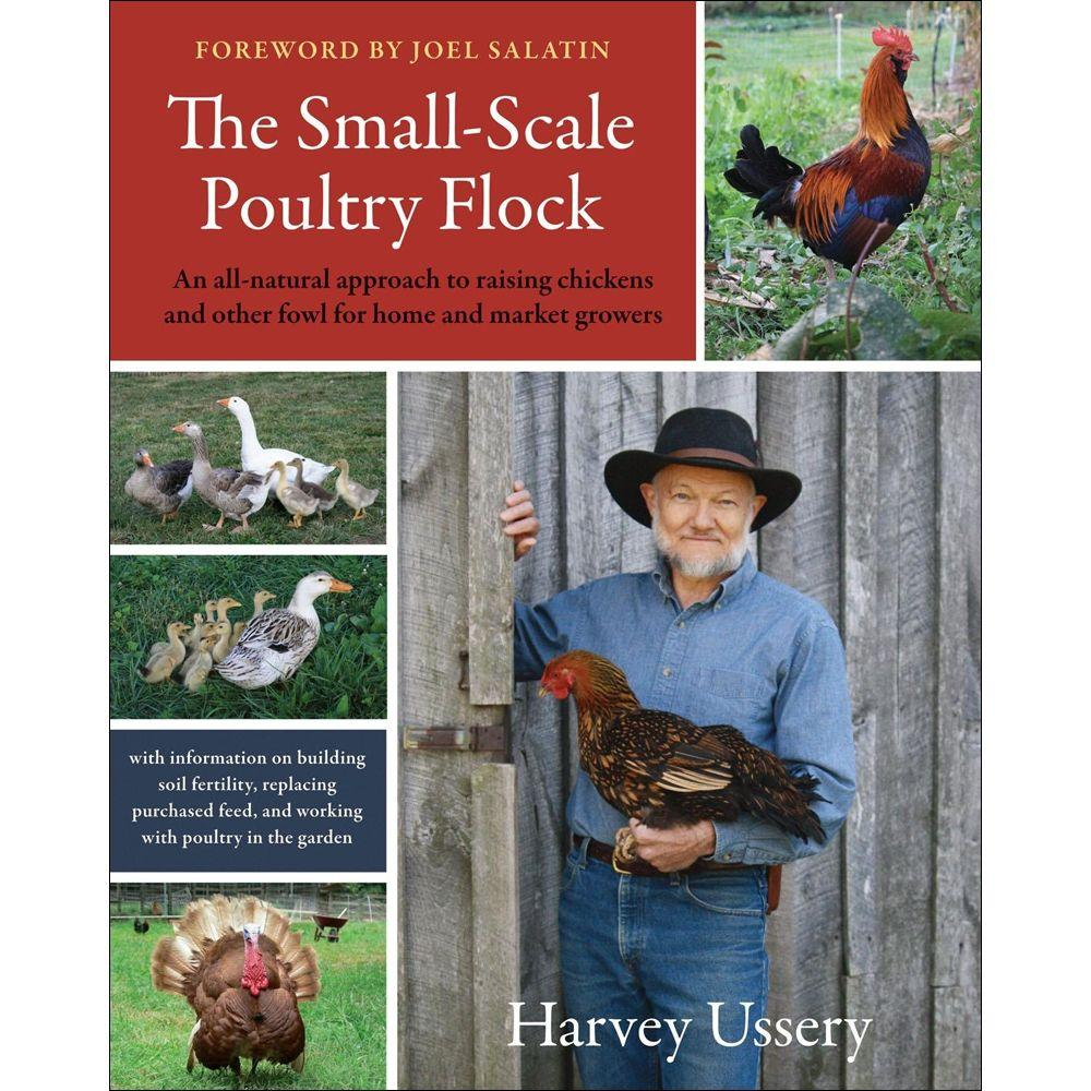 null The Small-Scale Poultry Flock: An All-Natural Approach to Raising Chickens and Other Fowl for Home and Market Growers