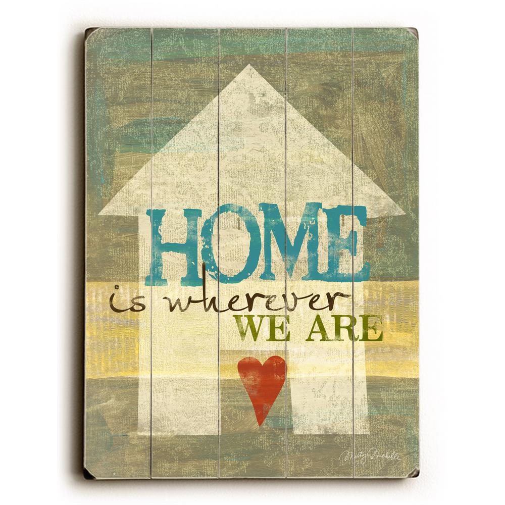 "ArteHouse 12 in. x 16 in. ""Home is wherever we are"" by Mi..."