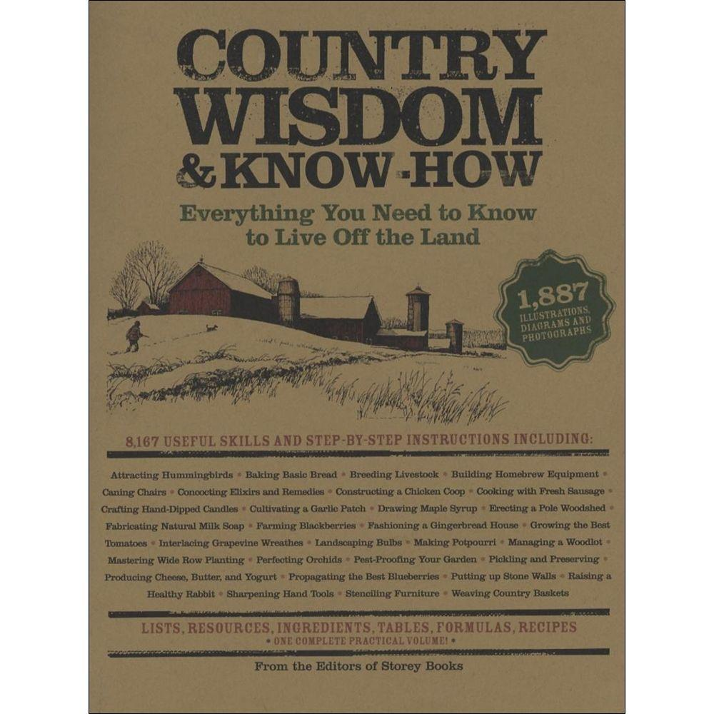 null Country Wisdom and Know-How Book: Everything You Need to Know to Live Off the Land