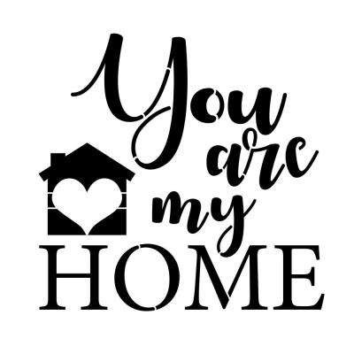 """You Are My Home"" Sign Stencil"