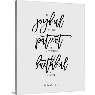 """24 in. x 30 in. """"Romans 12:12 - Scripture Art in Black and White"""" by  Inner Circle Canvas Wall Art"""