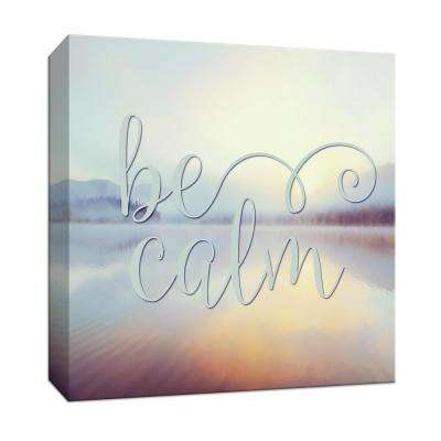 15 in. x 15 in. ''Be Calm'' Canvas Wall Art