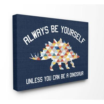 "20 in. x 16 in. "" Abstract Always Be Yourself Blue Dinosaur Kids Word Design"" by Daphne Polselli Canvas Wall Art"