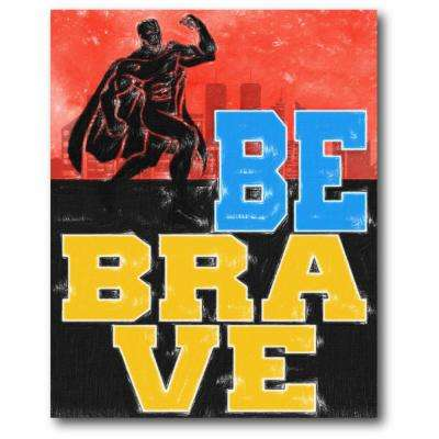 "16 in. x 20 in. ""Be Brave"" Gallery Wrapped Canvas Printed Wall Art"
