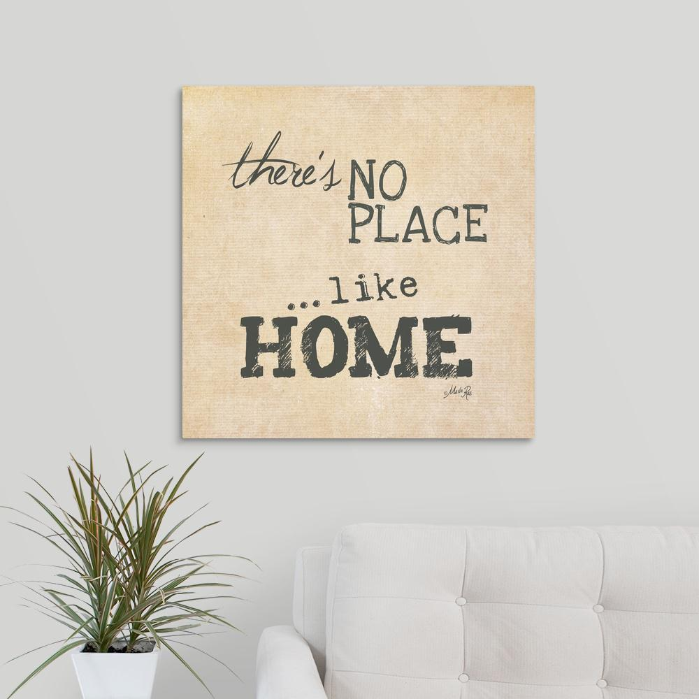 Greatbigcanvas Theres No Place Like Home By Marla Rae Canvas Wall