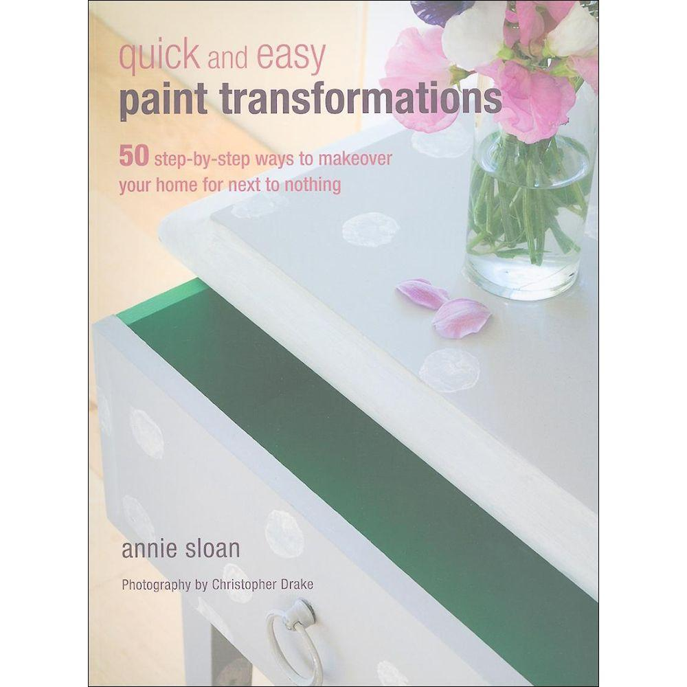 null Quick and Easy Paint Transformations Book: 50 Step-By-Step Ways to Makeover Your Home for Next to Nothing