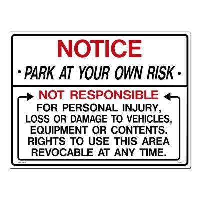 24 in. x 18 in. Park at Your Own Risk Sign Printed on More Durable, Thicker, Longer Lasting Styrene Plastic