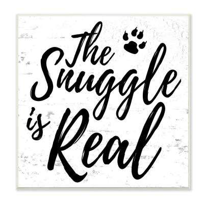 """12 in. x 12 in. """"The Snuggle Is Real Dog"""" by Daphne Polselli Printed Wood Wall Art"""