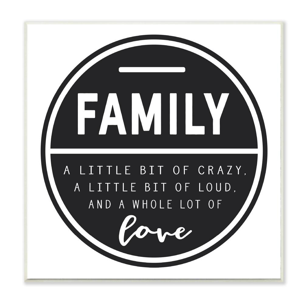 """Stupell Industries 12 in. x 12 in. """"Family Is A Bit of Crazy A Whole Lot of Love"""" by Lettered and Lined Printed Wood Wall Art"""