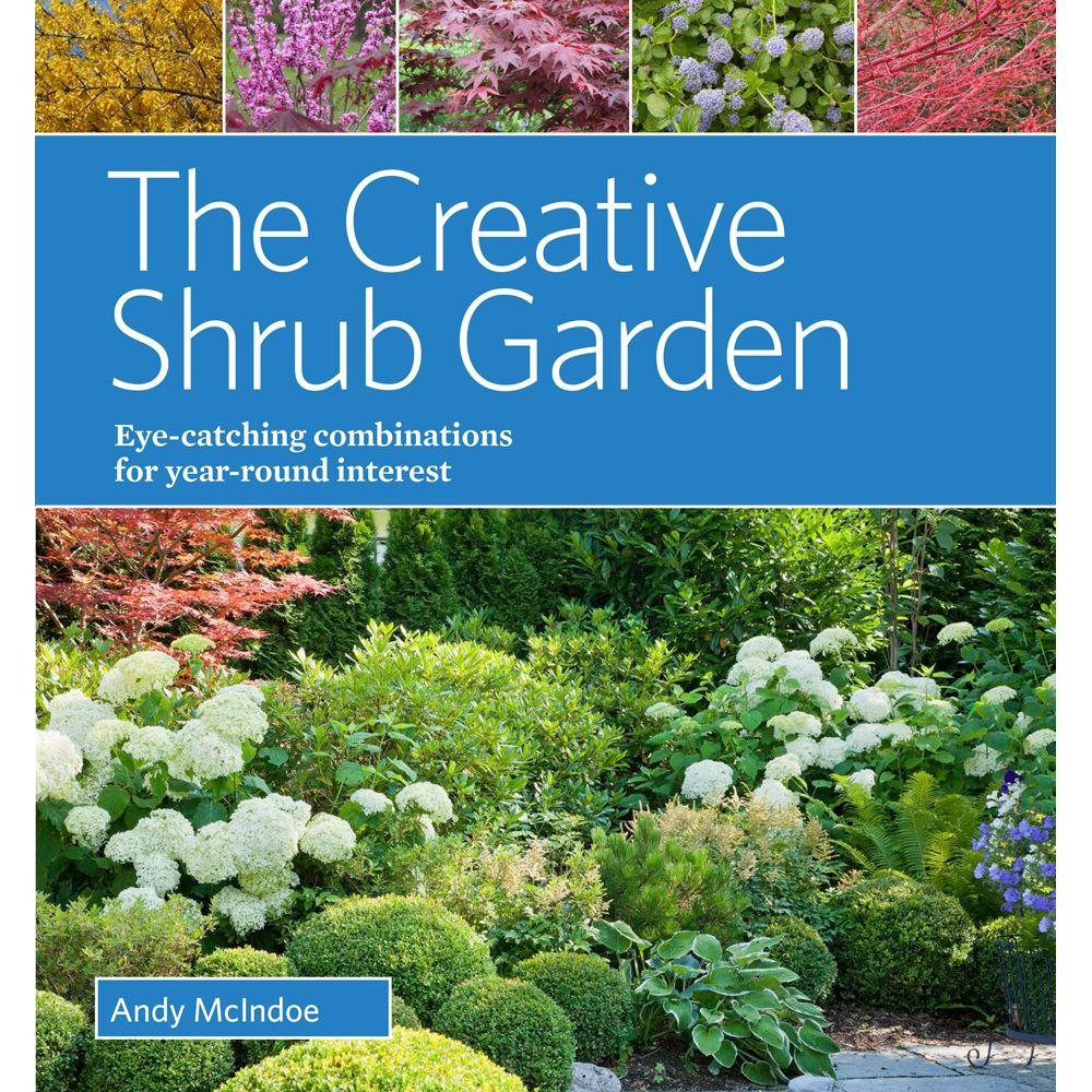 null The Creative Shrub Garden: Eye-Catching Combinations for Year-Round Interest