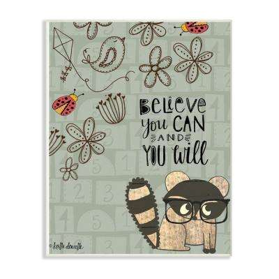 """12.5 in. x 18.5 in. """"Believe You Can Floral Pattern Raccoon with Glasses"""" by Katie Doucette Wood Wall Art"""