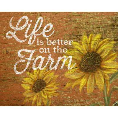 """16 in. x 20 in. """"Life is Better on the Farm Sunflower"""" Planked Wood Wall Art Print"""