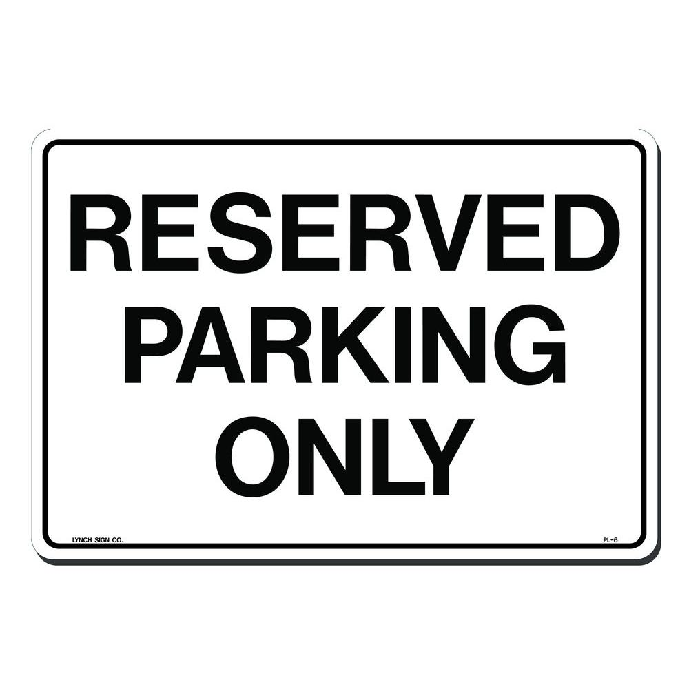 Lynch Sign 14 in. x 10 in. Reserved Parking Only Sign Printed on More Durable, Thicker, Longer Lasting Styrene Plastic