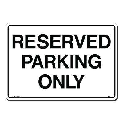 14 in. x 10 in. Reserved Parking Only Sign Printed on More Durable, Thicker, Longer Lasting Styrene Plastic