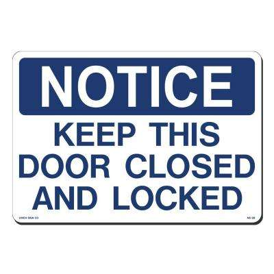 14 in. x 10 in. Notice Door Closed On Locked Sign Printed on More Durable, Thicker, Longer Lasting Styrene Plastic