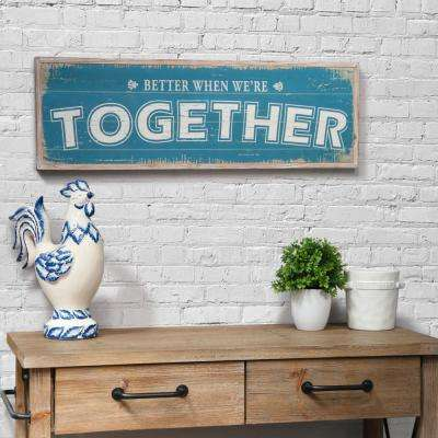 "11.75 in. x 37.00 in. ""Better When We'Re Together"" Printed Wall Art"