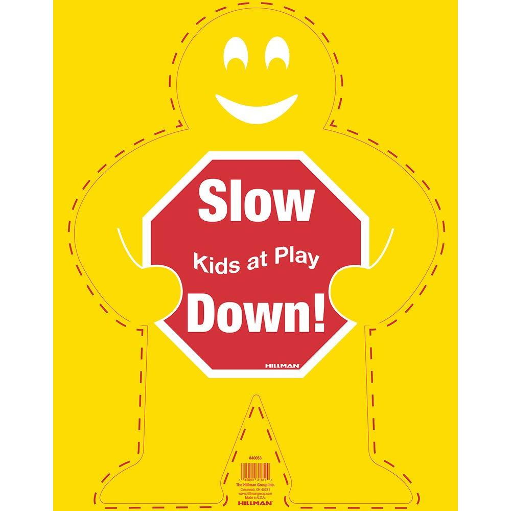 19 in. x 24 in. Slow Down Kids At Play Safety
