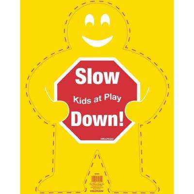 19 in. x 24 in. Slow Down Kids At Play Safety Man Sign
