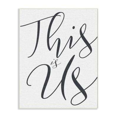 """12.5 in. x 18.5 in. """"This Is Us Typography"""" by Daphne Polselli Printed Wood Wall Art"""