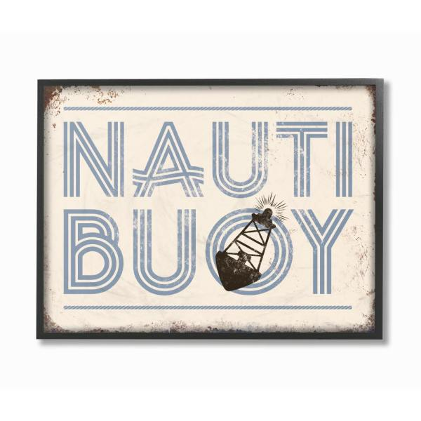 The Stupell Home Decor Collection 11 In X 14 Nauti Buoy Funny