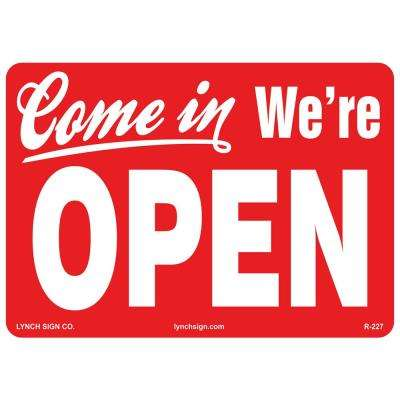 14 in. x 10 in. Come in We'Re Open Sign Printed on More Durable Thicker Longer Lasting Styrene Plastic