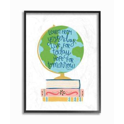 "11 in. x 14 in. ""Einstein Learn From Yesterday with Globe and Books"" by Pen + Paint Printed Framed Wall Art"