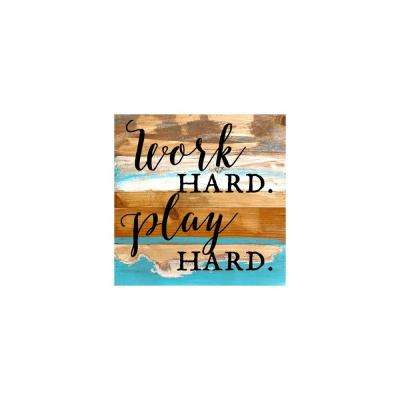 "12 in. x 12 in. ""Work Hard. Play Hard."" Printed Wooden Wall Art"
