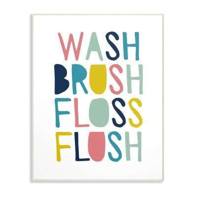 """10 in. x 15 in. """"Wash Brush Floss Flush Typography"""" by Border Bloom Printed Wood Wall Art"""