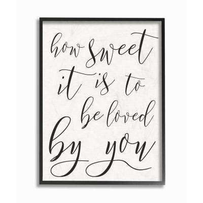 """11 in. x 14 in. """"How Sweet It Is Typography"""" by Daphne Polselli Wood Framed Wall Art"""