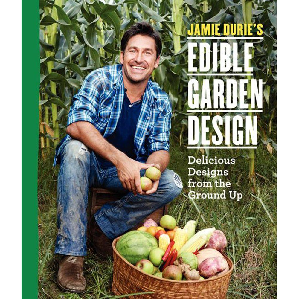 null Jamie Durie's Edible Garden Design: Delicious Designs from the Ground Up