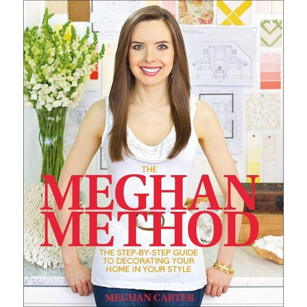 null The Meghan Method Book: The Step-By-Step Guide to Decorating Your Home in Your Style